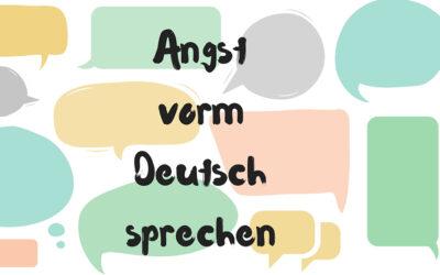 Angst vorm Deutsch sprechen
