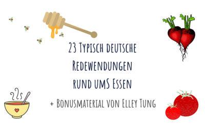 23 deutsche Redewendungen rund ums Essen – inklusive Bonusmaterial von Elley Tung