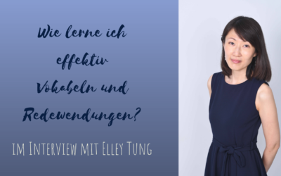 Effektiv Vokabeln und Redewendungen lernen – Im Interview mit Elley Tung